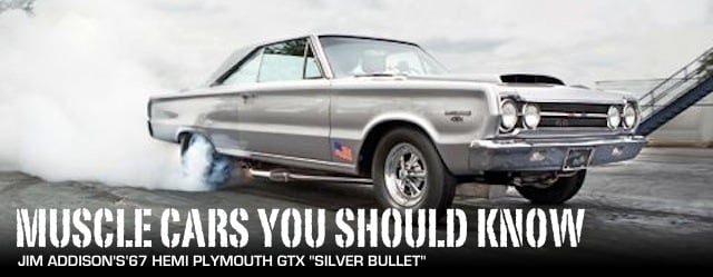 Muscle Cars You Should Know 67 Hemi Plymouth Gtx Silver Bullet