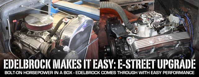 From Skid Row to Easy Street: Edelbrock E-Street Install - Rod Authority