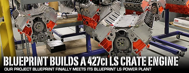 Tech review blueprint engines 427 lsx crate in project blueprint when it comes to building anything substantial having a blueprint is a vital part of the process after all you wouldnt build a house without an exact malvernweather Image collections