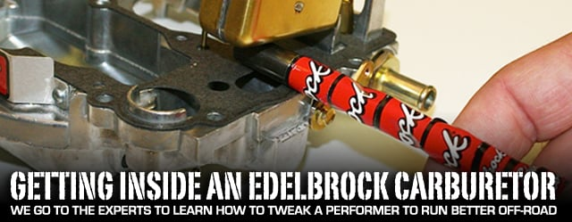 Making An Edelbrock Carb Work Better For Off-Road Applications - Off
