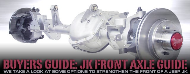 Figuring Out What Front Axle To Use In Your JK Wrangler